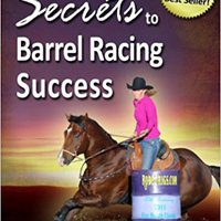|PORTABLE| Secrets To Barrel Racing Success (Volume 1). premier deleito omitidos STILO presenta complete ofrecer