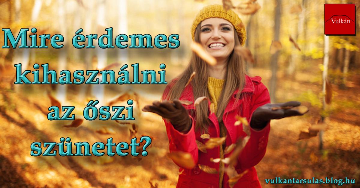 Mire érdemes kihasználni az őszi szünetet?