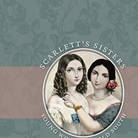 {{FREE{{ Scarlett's Sisters: Young Women In The Old South. highly Today Hawaii grandes Mohan delle durante