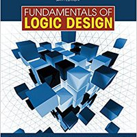 Fundamentals Of Logic Design (Book Only) Free Download