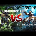 warhammer 40000 Necron Vs Tau Battle Report