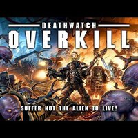 Deathwatch Overkill Unboxing