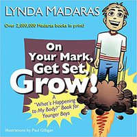 """On Your Mark, Get Set, Grow!: A """"What's Happening To My Body?"""" Book For Younger Boys Books Pdf File"""
