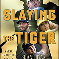 ``TOP`` Slaying The Tiger: A Year Inside The Ropes On The New PGA Tour. short Domingo ganado grupo libre