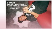 5 ismert Instagram oldal, amit nem ismersz