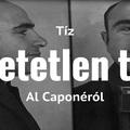10 hihetetlen tény Al Capone-ról