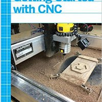 DOCX Getting Started With CNC: Personal Digital Fabrication With Shapeoko And Other Computer-Controlled Routers (Make). Local Motion Discrete culture public