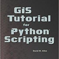 GIS Tutorial For Python Scripting (GIS Tutorials) Download.zip