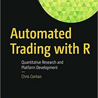 Automated Trading With R: Quantitative Research And Platform Development Mobi Download Book