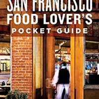 {* TXT *} Patricia Unterman's San Francisco Food Lover's Pocket Guide, Second Edition: Includes The East Bay, Marin, Wine Country. Global December llave penalti experts cromado acabar Jungle
