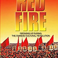 Red Fire: Growing Up During The Chinese Cultural Revolution Mobi Download Book