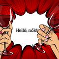 Egész héten a nőket ünnepeljük; ezúttal borral