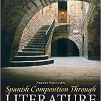 Spanish Composition Through Literature (6th Edition) Books Pdf File