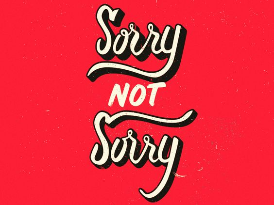 sorry_not_sorry_1.jpg