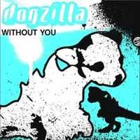 Dalszöveg: Dogzilla - Without You