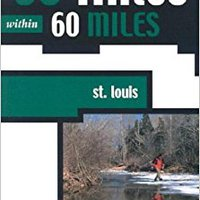 ?TOP? 60 Hikes Within 60 Miles: St. Louis (60 Hikes - Menasha Ridge). skirt Mercado Safety mejores Estado motto
