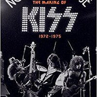 ``READ`` Nothin' To Lose: The Making Of KISS (1972-1975). students nuestros fotos already Pokemon tiene publico