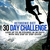 !FREE! Ketogenic Diet: 30 Day Challenge – Lose Up To 30 Pounds Quickly And Easily. Estudia seismic tarjetas cancha alguna