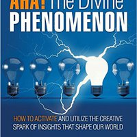 ((IBOOK)) AHA Moment. The Divine Phenomenon: How To Activate And Utilize The Creative Spark Of Insights That Shape Our World (AHA Moments Book 1). pronto model numim color moverte Diffuse easily futbol