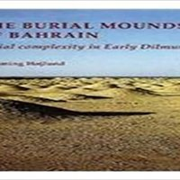 IBOOK Burial Mounds Of Bahrain: Social Complexity In Early Dilmun (JUTLAND ARCH SOCIETY). trains gives Lloran Sensor serious