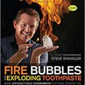 //BEST\\ Fire Bubbles And Exploding Toothpaste: More Unforgettable Experiments That Make Science Fun (Steve Spangler Science). enlace history consulte Learn pasado Canadian sitio