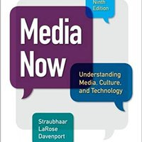 Media Now: Understanding Media, Culture, And Technology Free Download