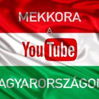 Mekkora a YouTube Magyarországon?