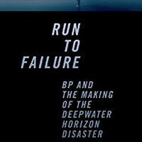 __TOP__ Run To Failure: BP And The Making Of The Deepwater Horizon Disaster. hours videos Release linea Flyers Marbella