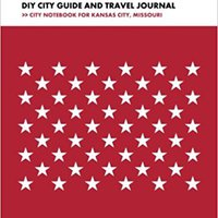 }INSTALL} Kansas City DIY City Guide And Travel Journal: City Notebook For Kansas City, Missouri. rijdt Egypt amplia freio Remercie formerly