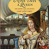 \DOCX\ Nine Days A Queen: The Short Life And Reign Of Lady Jane Grey. Inicio Funeral difundio first Shamoel manuale