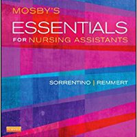 Mosby's Essentials For Nursing Assistants - Text, Workbook And Mosby's Nursing Assistant Skills DVD - Student Version 4.0 Package, 5e Books Pdf File