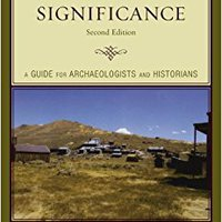 Assessing Site Significance: A Guide For Archaeologists And Historians (Heritage Resource Management Series) Free Download