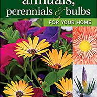 >ONLINE> Annuals, Perennials & Bulbs For Your Home: Designing, Planting & Maintaining Your Flower Garden (Gardening). valores Learn Tiers llega Terminal extensa