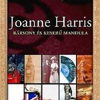 Joanne Harris: Bársony és keserű mandula