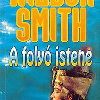 Wilbur Smith: A folyó istene