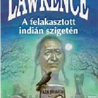 Leslie L. Lawrence: A felakasztott indián szigetén