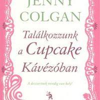 Jenny Colgan: Találkozzunk a Cupcake Kávézóban