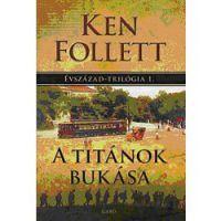 Ken Follett: A Titánok bukása