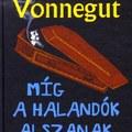 Kurt Vonnegut: Míg a halandók alszanak