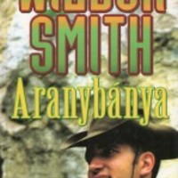 Wilbur Smith: Aranybánya