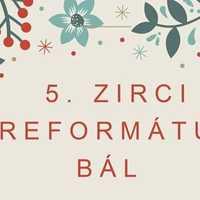 5. Zirci Református Bál - 2020. február 8., szombat