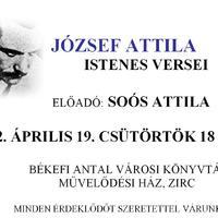 József Attila   Istenes Versei   Előadó: Soós Attila  2012. április 19. csütörtök 18 óra