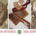 Szövés, nemezelés, kosárfonás, előadás - Alkotóházak hétvégéje - 2020. szeptember 25-26., Zirc