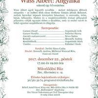Wass Albert: Angyalka - Zirc, 2017. december 22., péntek, 17 óra