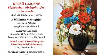 Kecső Lajosné: Tájképeket, virágokat fest az én ecsetem c. kiállítása