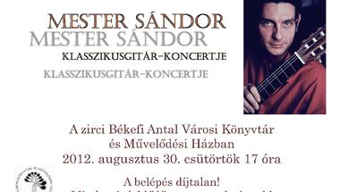 Mester Sándor gitárművész koncertje  2012. augusztus 30. csütörtök 17 óra