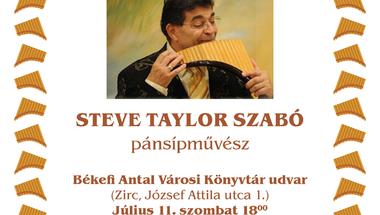 """""""Zenélő nyári udvar"""" Steve Taylor pánsípművésszel"""