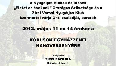 Kórusok Egyházzenei Hangversenye  2012. május 11. péntek 14 óra
