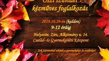 Őszi kézműves foglalkozás - Zirc. 2019. október 29., kedd