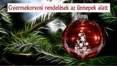 Gyermekorvosi rendelés az ünnepek alatt - 2018.12.21-2019.01.01.